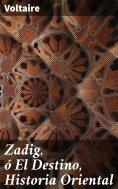 eBook: Zadig, ó El Destino, Historia Oriental