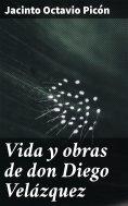 eBook: Vida y obras de don Diego Velázquez
