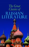 eBook: The Great Classics of Russian Literature