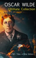 ebook: OSCAR WILDE Ultimate Collection: 250+ Titles in One Edition