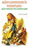 eBook: Alice's Adventures in Wonderland & Alice Through the Looking-Glass Alice in Wonderland (Illustrated