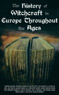 eBook: The History of Witchcraft in Europe Throughout the Ages