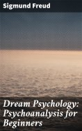 ebook: Dream Psychology: Psychoanalysis for Beginners