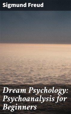 ebook: Dream Psychology: Psychoanalysis for Beginners