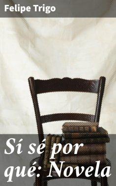 eBook: Sí sé por qué: Novela
