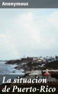 eBook: La situacion de Puerto-Rico