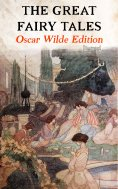 ebook: The Great Fairy Tales - Oscar Wilde Edition (Illustrated)