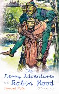 ebook: The Merry Adventures of Robin Hood (Illustrated)