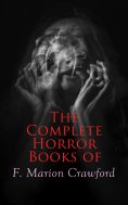 eBook: The Complete Horror Books of F. Marion Crawford