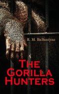 eBook: The Gorilla Hunters