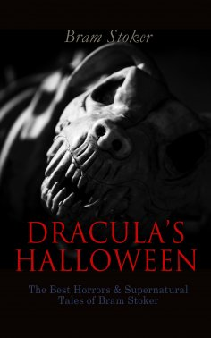 ebook: DRACULA'S HALLOWEEN – The Best Horrors & Supernatural Tales of Bram Stoker