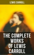 eBook: The Complete Works of Lewis Carroll
