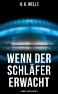 eBook: Wenn der Schläfer erwacht (Science-Fiction-Klassiker)