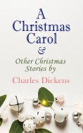 ebook: A Christmas Carol & Other Christmas Stories by Charles Dickens