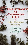 eBook: Christmas at Thompson Hall & Other Christmas Stories by Anthony Trollope