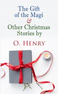 ebook: The Gift of the Magi & Other Christmas Stories by O. Henry