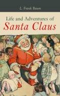 eBook: Life and Adventures of Santa Claus
