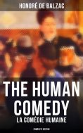 eBook: The Human Comedy - La Comédie humaine (Complete Edition)