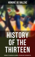 ebook: History of the Thirteen: Ferragus, The Duchesse de Langeais & The Girl with the Golden Eyes