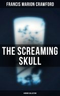 eBook: The Screaming Skull (Horror Collection)