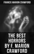 eBook: The Best Horrors by F. Marion Crawford