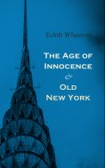 ebook: The Age of Innocence & Old New York
