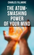 eBook: The Atom-Smashing Power of Your Mind