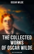 ebook: The Collected Works of Oscar Wilde: 250+ Titles in One Edition