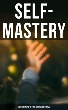 eBook: SELF-MASTERY: 30 Best Books to Guide You To Your Goals