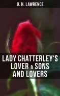 eBook: Lady Chatterley's Lover & Sons and Lovers