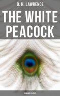 eBook: The White Peacock (Romance Classic)