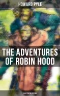 eBook: The Adventures of Robin Hood (Illustrated Edition)