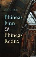 ebook: Phineas Finn & Phineas Redux