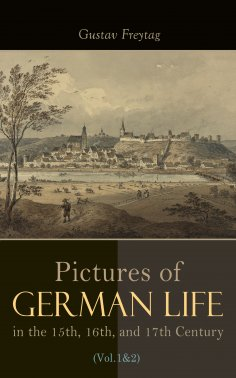 ebook: Pictures of German Life in the 15th, 16th, and 17th Centuries (Vol. 1&2)