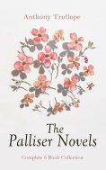 ebook: The Palliser Novels: Complete 6 Book Collection