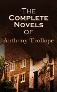 eBook: The Complete Novels of Anthony Trollope