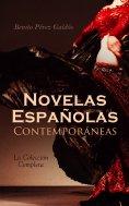 eBook: Novelas Españolas Contemporáneas - La Colección Completa