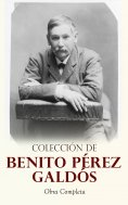 ebook: Colección de Benito Pérez Galdós: Obra Completa
