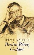 eBook: Obras Completas de Benito Pérez Galdós
