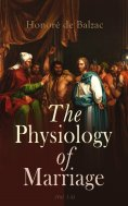 ebook: The Physiology of Marriage (Vol. 1-3)