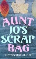 eBook: Aunt Jo's Scrap Bag (Vol. 1-6)