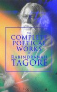 eBook: The Complete Poetical Works of Rabindranath Tagore