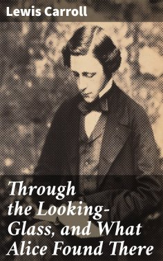eBook: Through the Looking-Glass, and What Alice Found There