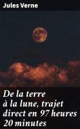 eBook: De la terre à la lune, trajet direct en 97 heures 20 minutes