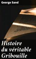 eBook: Histoire du véritable Gribouille