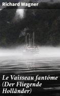 eBook: Le Vaisseau fantôme (Der Fliegende Holländer)