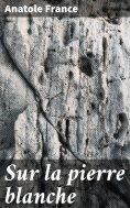 eBook: Sur la pierre blanche