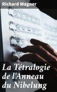 eBook: La Tétralogie de l'Anneau du Nibelung