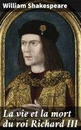 eBook: La vie et la mort du roi Richard III