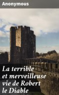 eBook: La terrible et merveilleuse vie de Robert le Diable